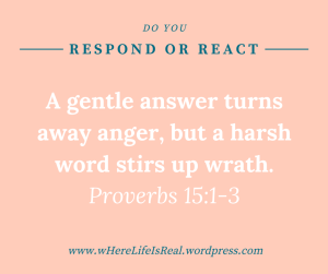 A gentle answer turns away anger, but a harsh word stirs up wrath.Proverbs 15-1-3Take care